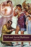 Myth and Art in Ekphrasis by Patrick Hunt(2010-09-17)
