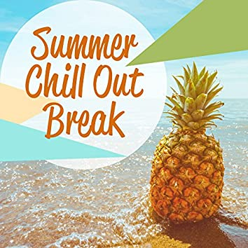 Summer Chill Out Break – Holiday Music to Rest, Tropical Island Relaxation, Summer Vibes 2017