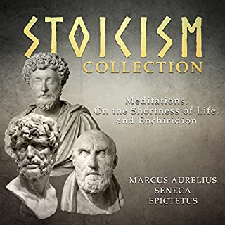 Stoicism Collection: Meditations, On the Shortness of Life, and Enchiridion                   By:                                                                                                                                 Marcus Aurelius,                                                                                        Seneca,                                                                                        Epictetus                               Narrated by:                                                                                                                                 Jonathan Waters                      Length: 8 hrs and 27 mins     43 ratings     Overall 4.5