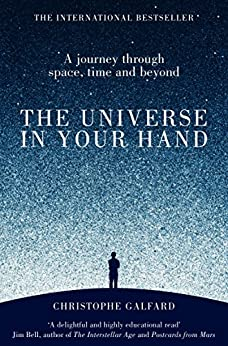 The Universe in Your Hand: A Journey Through Space, Time and Beyond (English Edition) de [Christophe Galfard]