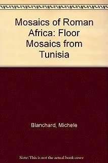 Mosaics of Roman Africa: Floor Mosaics from Tunisia