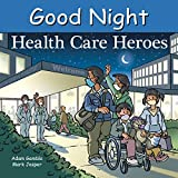 Good Night Health Care Heroes (Good Night Our World)