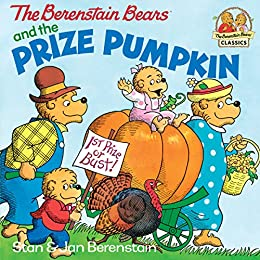 The Berenstain Bears and the Prize Pumpkin (First Time Books(R)) by [Stan Berenstain, Jan Berenstain]