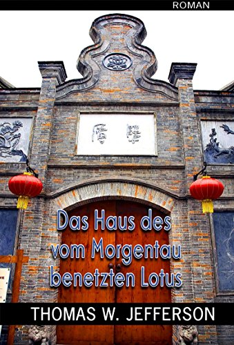Das Haus des vom Morgentau benetzten Lotus: Historischer Roman aus dem kolonialen Hongkong