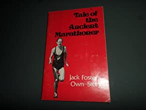 Tale of the Ancient Marathoner: Jack Foster's Own Story (Runner's Monthly # 41)