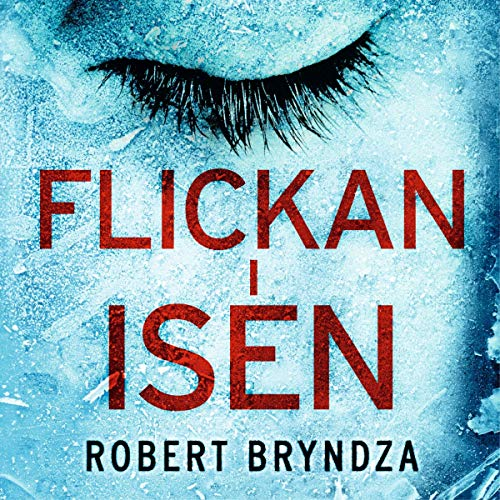 Flickan i isen Audiobook By Robert Bryndza cover art