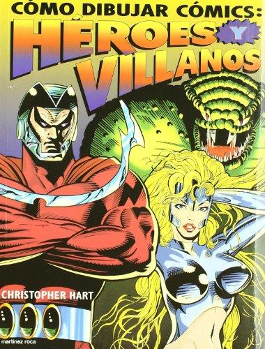 Cómo dibujar cómics: héroes y villanos