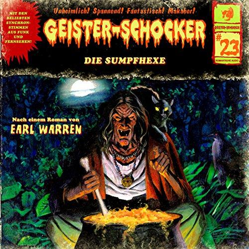 Die Sumpfhexe: Geister-Schocker 23