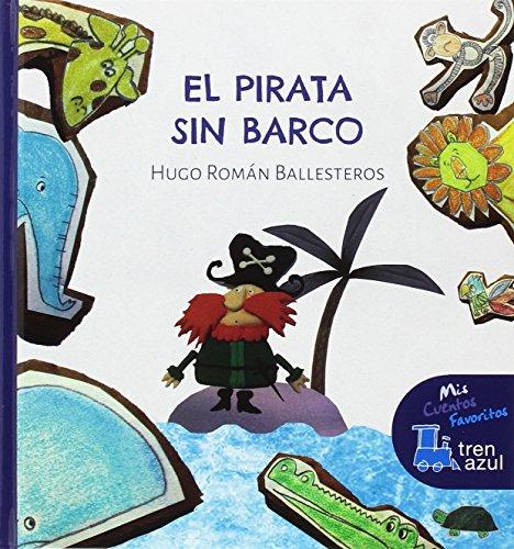 El pirata sin barco (Mis cuentos favoritos Tren azul)