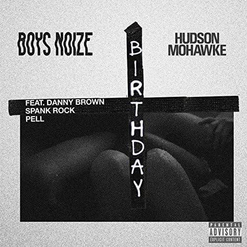 Boys Noize & Hudson Mohawke feat. Danny Brown, Spank Rock & Pell