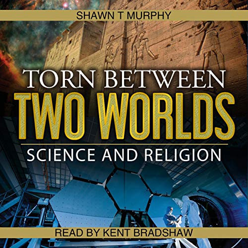 Torn Between Two Worlds, Volume 1: Science and Religion audiobook cover art