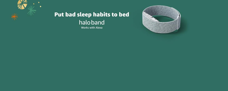 Put bad sleep habits to bed. Halo Band.