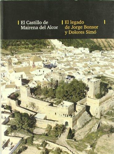 El castillo de Mairena del Alcor. El legado de Jorge Bonsor