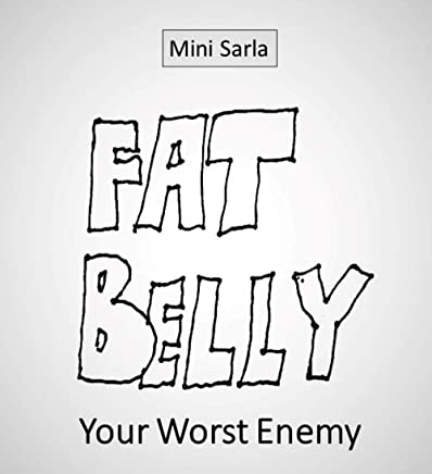 FAT BELLY: Your Worst Enemy (English Edition)