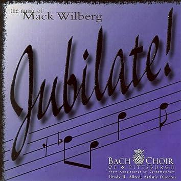 Jubliate!: The Music of Mack Wilberg, Vol. 1