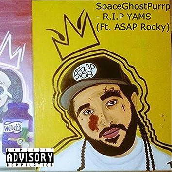 R.I.P YAMS (feat. A$AP Rocky)