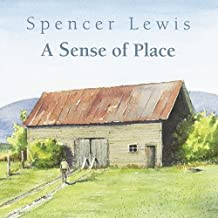 A Sense of Place by Spencer Lewis [Music CD]