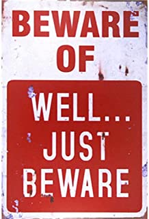 Aianhe Funny Vintage Metal Signs with Sayings for Home Decor Beware of Well Just Beware Personalized Tin Sign Plaque for Garage Man Cave Wall Decor Drip Tray