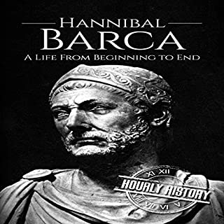 Hannibal Barca: A Life from Beginning to End audiobook cover art