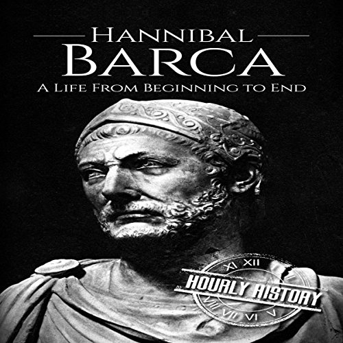 Hannibal Barca: A Life from Beginning to End                   By:                                                                                                                                 Hourly History                               Narrated by:                                                                                                                                 Christopher Boozell                      Length: 51 mins     Not rated yet     Overall 0.0