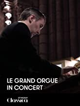 Le Grand Orgue in Concert
