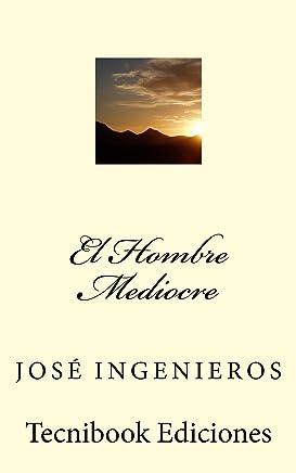 El Hombre Mediocre (Spanish Edition)