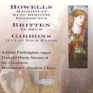 Howells: Magnificat Nunc Dimittis Benedictus - Britten: Te Deum - Gibbons: O Clap Your Hands
