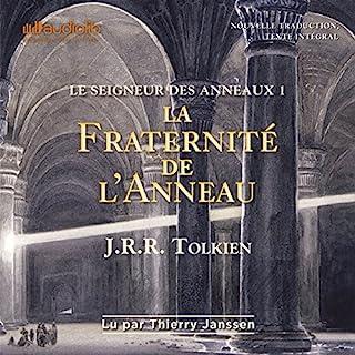 La fraternité de l'anneau     Le seigneur des anneaux 1              De :                                                                                                                                 J. R. R. Tolkien                               Lu par :                                                                                                                                 Thierry Janssen                      Durée : 20 h et 52 min     1005 notations     Global 4,8