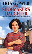 The Shoemaker's Daughter (The Cordwainers: 1): A heart-warming and moving Welsh saga of determination you won't be able to...