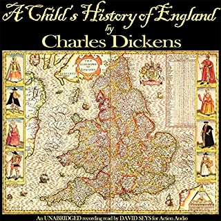 A Child's History of England                   By:                                                                                                                                 Charles Dickens                               Narrated by:                                                                                                                                 David Seys                      Length: 17 hrs and 8 mins     38 ratings     Overall 3.8