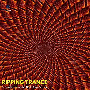 Ripping Trance - Psychedelic Music For Night Rave Parties