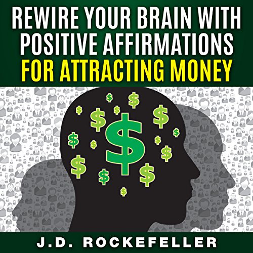 Rewire Your Brain with Positive Affirmations for Attracting Money audiobook cover art