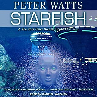 Starfish     Rifters Trilogy Series, Book 1              By:                                                                                                                                 Peter Watts                               Narrated by:                                                                                                                                 Gabriel Vaughan                      Length: 11 hrs and 57 mins     4 ratings     Overall 4.0