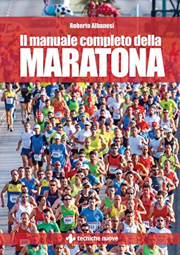 Il manuale completo della maratona (Italian Edition)