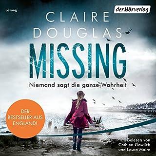 Missing     Niemand sagt die ganze Wahrheit              De :                                                                                                                                 Claire Douglas                               Lu par :                                                                                                                                 Cathlen Gawlich,                                                                                        Laura Maire                      Durée : 8 h et 11 min     Pas de notations     Global 0,0