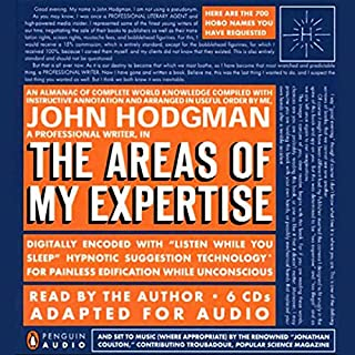 The Areas of My Expertise     An Almanac of Complete World Knowledge Compiled with Instructive Annotation and Arranged in Useful Order              著者:                                                                                                                                 John Hodgman                               ナレーター:                                                                                                                                 John Hodgman                      再生時間: 6 時間  57 分     レビューはまだありません。     総合評価 0.0