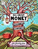 All About Money - Economics - Business - Ages 10+: The Thinking Tree - Do-It-Yourself Homeschooling Curriculum (All about Money & How to Make Money ... Money, Economics, Business - Research - GRE)
