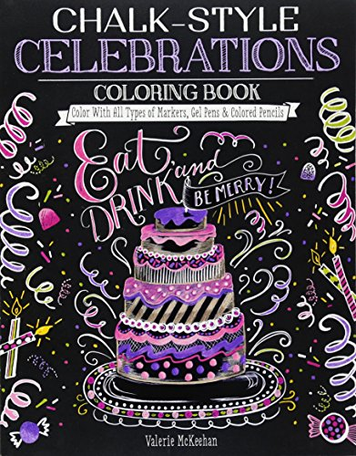Chalk-Style Celebrations Coloring Book: Color with All Types of Markers, Gel Pens & Colored Pencils