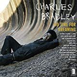 Songtexte von Charles Bradley - No Time for Dreaming