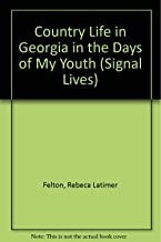 Country Life in Georgia in the Days of My Youth (Signal Lives)