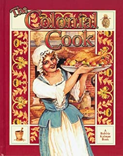 The Colonial Cook (Colonial People) by Bobbie Kalman (2001-10-01)