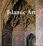 Islamic Art: Architecture, Painting, Calligraphy, Ceramics, Glass, Carpets - Luca Mozzati