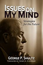 Issues on My Mind: Strategies for the Future (Hoover institution press publication ;)