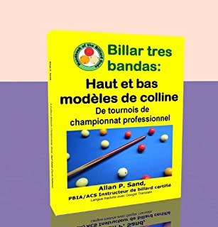 Billar tres bandas - Haut et bas modèles de colline: De tournois de championnat professionnel (French Edition)