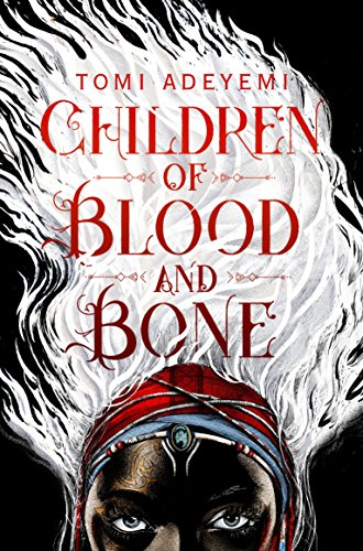 Children of Blood and Bone (Legacy of Orisha) by [Tomi Adeyemi]