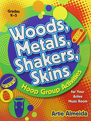 Woods, Metals, Shakers, Skins: Hoop Group Activities for Your Active Music Room