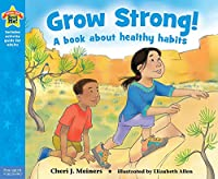 Grow Strong!: A book about healthy habits (Being the Best Me!)