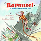 Rapunzel: A Groovy 1970s Fairy Tale