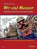 Wir sind Mainzer: Beliebte Mainzer Fastnachtslieder. Gesang und Klavier, Gitarre ad libitum.