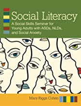 Social Literacy: A Social Skills Seminar for Young Adults with ASDs, NLDs, and Social Anxiety